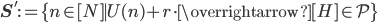\mathbf{S}' := \{n \in [N] \mid U(n)+r\cdot \overrightarrow{[H]}\in \mathcal{P}\}