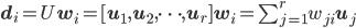 \mathbf{d}_i = U\mathbf{w}_i= [\mathbf{u}_1, \mathbf{u}_2, \cdots, \mathbf{u}_r]\mathbf{w}_i = \sum_{j=1}^r  w_{ji}\mathbf{u}_j