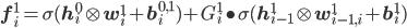 \mathbf{f}_i^1=\sigma(\mathbf{h}_i^0\otimes \mathbf{w}_i^1+\mathbf{b}_i^{0,1})+G_i^1\bullet \sigma(\mathbf{h}_{i-1}^1\otimes \mathbf{w}_{i-1,i}^1+\mathbf{b}_i^1)