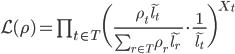 \mathcal{L}(\rho)= \prod_{t\in T} \bigg( \frac{\rho_t \tilde{l_t}}{\sum_{r\in T}\rho_r \tilde{l_r}}\cdot\frac{1}{\tilde{l_t}} \bigg)^{X_t}