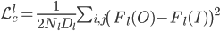 \mathcal{L}_c^l = \frac{1}{2N_lD_l} \sum_{i,j} \left( F_l(O) - F_l(I) \right)^2