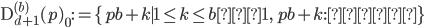 \mathrm{D}_{d+1}^{(b)}(p)_0:=\{pb+k \mid 1\leq k\leq b−1, \ pb+k: \text{素数}\}