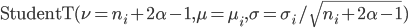 \mathrm{StudentT}(\nu=n_i+2\alpha-1, \mu=\mu_i, \sigma=\sigma_i/\sqrt{n_i+2\alpha-1})