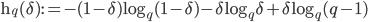 \mathrm{h}_q(\delta) := -(1 - \delta) \log_q (1 - \delta) - \delta \log_q \delta + \delta \log_q (q - 1)