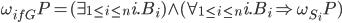 \omega_{ifG}P=(\exist_{1\leq i\leq n}i.B_i)\wedge(\forall_{1\leq i\leq n}i.B_i\Rightarrow\omega_{S_i}P)