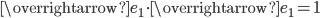 \overrightarrow {e_{1}} \cdot \overrightarrow {e_{1}}=1