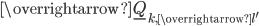 \overrightarrow{\underline{Q}_{k, \overrightarrow{l'}}}