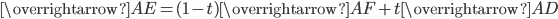 \overrightarrow{AE}=(1-t)\overrightarrow{AF}+t\overrightarrow{AD}
