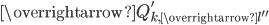 \overrightarrow{Q'_{k, \overrightarrow{l''}}}