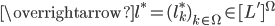 \overrightarrow{l^{\ast}} = (l^{\ast}_k)_{k \in \Omega} \in [L']^{\Omega}