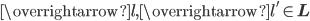 \overrightarrow{l{ }}, \overrightarrow{l'} \in \mathbf{L}
