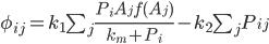 \phi_{ij} = k_1 {\sum_j {\frac{P_i A_j f(A_j)}{k_m + P_i}}} - k_2 \sum_j {P_{ij}}