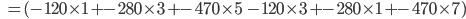 \quad\quad=(-120 \times 1 + -280 \times 3 + -470 \times 5 \quad -120 \times 3 + -280 \times 1 + -470 \times 7)