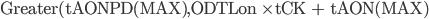 \rm Greater(tAONPD(MAX),ODTLon \times tCK + tAON(MAX)