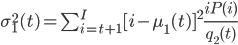 \sigma_1^2(t) = \sum_{i=t+1}^{I} [i-\mu_1(t)]^2 \frac{iP(i)}{q_2(t)}