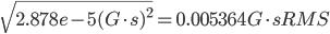 \sqrt{2.878e-5 (G \cdot s)^{2}}} = 0.005364 G \cdot s RMS