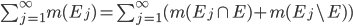 \sum_{j=1}^{\infty} m(E_{j}) = \sum_{j=1}^{\infty}( m(E_{j} \cap E) + m(E_{j} \setminus E))