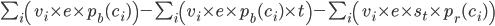 \sum_i\left(v_i \times e \times p_b(c_i)\right) - \sum_i\left(v_i \times e \times p_b(c_i) \times t \right) - \sum_i\left(v_i \times e \times s_t \times p_r(c_i)\right)