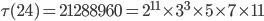 \tau (24)= 21288960=2^{11}\times 3^3\times 5\times 7\times 11