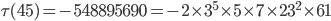 \tau (45)= -548895690=-2\times 3^5\times 5\times 7\times 23^2\times 61