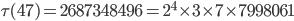 \tau (47)= 2687348496=2^4\times 3\times 7\times 7998061