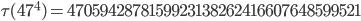 \tau (47^4)=4705942878159923138262416607648599521