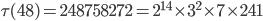 \tau (48)= 248758272=2^{14}\times 3^2\times 7\times 241