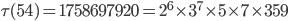 \tau (54)= 1758697920=2^6\times 3^7\times 5\times 7\times 359