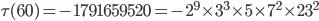 \tau (60)= -1791659520=-2^9\times 3^3\times 5\times 7^2\times 23^2