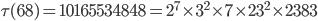 \tau (68)= 10165534848=2^7\times 3^2\times 7\times 23^2\times 2383