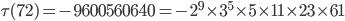 \tau (72)= -9600560640=-2^9\times 3^5\times 5\times 11\times 23 \times 61