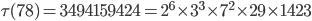 \tau (78)= 3494159424=2^6\times 3^3\times 7^2\times 29\times 1423