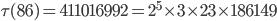\tau (86)= 411016992=2^5\times 3\times 23 \times 186149