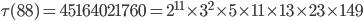 \tau (88)= 45164021760=2^{11}\times 3^2\times 5\times 11\times 13\times 23\times 149