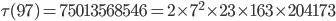 \tau (97)= 75013568546=2\times 7^2\times 23\times 163\times 204173