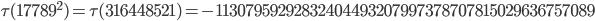\tau(17789^2)=\tau(316448521)= -11307959292832404493207997378707815029636757089