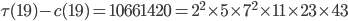 \tau(19)-c(19)= 10661420=2^2\times 5\times 7^2\times 11\times 23 \times 43