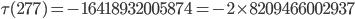 \tau(277)= -16418932005874=-2\times 8209466002937