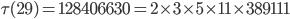 \tau(29)= 128406630=2\times 3\times 5\times 11\times 389111