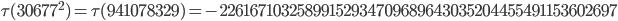 \tau(30677^2)=\tau(941078329)= -22616710325899152934709689643035204455491153602697