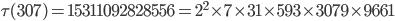 \tau(307)= 15311092828556=2^2\times 7\times 31\times 593\times 3079\times 9661