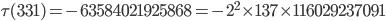 \tau(331)= -63584021925868=-2^2\times 137\times 116029237091