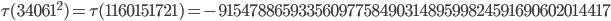 \tau(34061^2)=\tau(1160151721)= -9154788659335609775849031489599824591690602014417