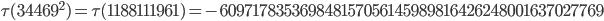 \tau(34469^2)=\tau(1188111961)= -609717835369848157056145989816426248001637027769