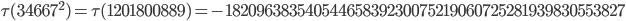 \tau(34667^2)=\tau(1201800889)= -18209638354054465839230075219060725281939830553827