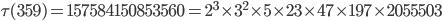 \tau(359)= 157584150853560=2^3\times 3^2\times 5\times 23\times 47\times 197\times 2055503