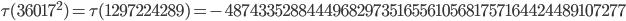 \tau(36017^2)=\tau(1297224289)= -48743352884449682973516556105681757164424489107277