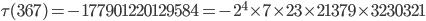 \tau(367)= -177901220129584=-2^4\times 7\times 23 \times 21379\times 3230321