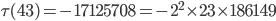 \tau(43)= -17125708=-2^2\times 23 \times 186149