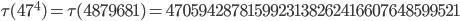 \tau(47^4)=\tau(4879681)= 4705942878159923138262416607648599521